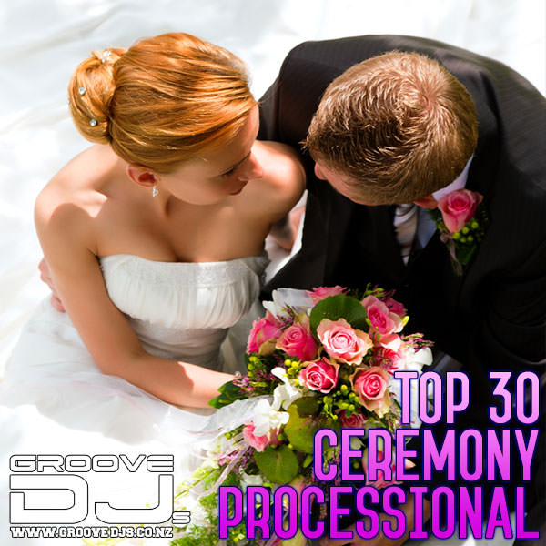 Top 30 Wedding Ceremong Precessional Songs